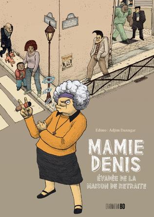 Couverture Mamie Denis évadée de la maison de retraite