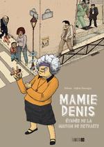 Mamie Denis évadée de la maison de retraite -